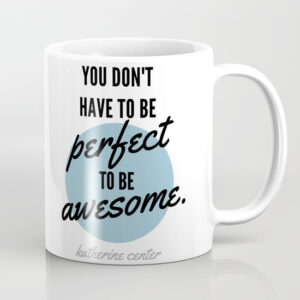 Perfect is Overrated Mug