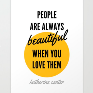 PEOPLE ARE BEAUTIFUL art print