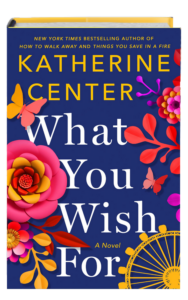 What You Wish For Katherine Center