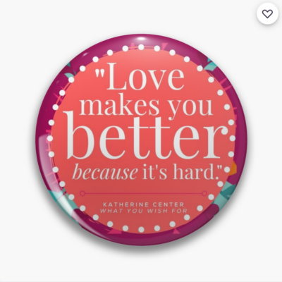 LOVE MAKES YOU BETTER PIN